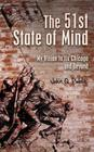 The 51st State of Mind: My Vision to fix Chicago and Beyond Cover Image