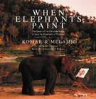 When Elephants Paint: The Quest of Two Russian Artists to Save the Elephants of Thailand Cover Image