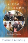 Global Catholicism: Profiles and Polarities Cover Image