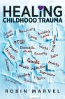 Healing Childhood Trauma: Transforming Pain into Purpose with Post-Traumatic Growth Cover Image