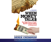When Money Talks: The High Price of Free Speech and the Selling of Democracy Cover Image