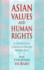 Asian Values and Human Rights: A Confucian Communitarian Perspective (Wing-Tsit Chan Memorial Lectures) Cover Image