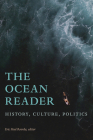 The Ocean Reader: History, Culture, Politics (World Readers) Cover Image