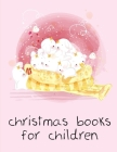 Christmas Books For Children: The Really Best Relaxing Colouring Book For Children Cover Image