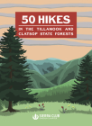 50 Hikes in the Tillamook and Clatsop State Forests Cover Image