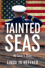 Tainted Seas: My Sailor's Story Cover Image
