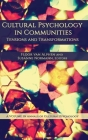 Cultural Psychology in Communities: Tensions and Transformations (HC) (Annals of Cultural Psychology) Cover Image