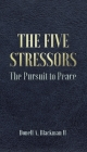 The Five Stressors: The Pursuit to Peace Cover Image