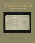 The Mission and Message of Hilma AF Klint: Prophet and Temple Builder Cover Image