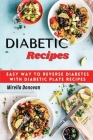 Diabetic Recipes: Easy Way to Reverse Diabetes with Diabetic Plate Recipes Cover Image