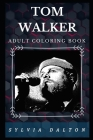 Tom Walker Adult Coloring Book: Famous Indie Pop Legend and Beautiful Pop Voice Inspired Adult Coloring Book Cover Image