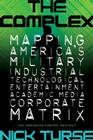 The Complex: How the Military Invades Our Everyday Lives Cover Image
