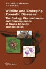 Wildlife and Emerging Zoonotic Diseases: The Biology, Circumstances and Consequences of Cross-Species Transmission (Current Topics in Microbiology and Immmunology #315) Cover Image
