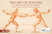 The Art of Fencing: The Forgotten Discourse of Camillo Palladini Cover Image