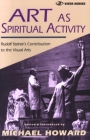 Art as Spiritual Activity: Rudolf Steiner's Contribution to the Visual Arts (Vista) Cover Image