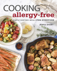 Cooking Allergy-Free: Simple Inspired Meals for Everyone Cover Image