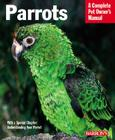 Parrots: Everything about Purchase, Care, Feeding, and Housing Cover Image
