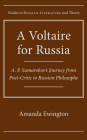 A Voltaire for Russia: A. P. Sumarokov's Journey from Poet-Critic to Russian Philosophe (Studies in Russian Literature and Theory) Cover Image