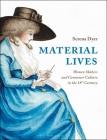 Material Lives: Women Makers and Consumer Culture in the 18th Century Cover Image