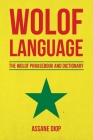 Wolof Language: The Wolof Phrasebook and Dictionary Cover Image