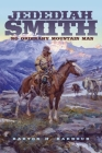 Jedediah Smith: No Ordinary Mountain Man (Oklahoma Western Biographies #23) Cover Image