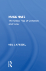 Mass Hate: The Global Rise of Genocide and Terror Cover Image