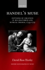 Handel's Muse: Patterns of Creation in His Oratorios and Musical Dramas, 1743-1751 Cover Image