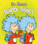 Dr. Seuss's School Things (Dr. Seuss's Things Board Books) Cover Image