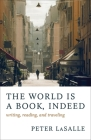The World Is a Book, Indeed: Writing, Reading, and Traveling Cover Image