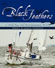 Black Feathers: - A Pocket Racer Sails The Singlehanded TransPac Cover Image