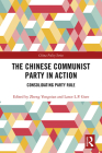 The Chinese Communist Party in Action: Consolidating Party Rule (China Policy) Cover Image
