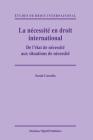 La Nécessité En Droit International: de l'État de Nécessité Aux Situations de Nécessité Cover Image