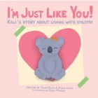 I'm Just Like You!: Kali's Story About Living With Epilepsy Cover Image