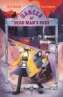 Danger at Dead Man's Pass: Adventures on Trains #4 Cover Image