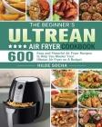 The Beginner's Ultrean Air Fryer Cookbook Cover Image