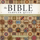 The Bible Sampler Quilt: 96 Classic Quilt Blocks Inspired by the Bible Cover Image