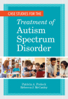 Case Studies for the Treatment of Autism Spectrum Disorder (CLI) Cover Image