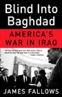 Blind Into Baghdad: America's War in Iraq Cover Image