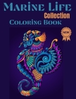 Marine life Collection Coloring Book: Nice Art Design in Marine Life Theme for Color Therapy and Relaxation - Increasing positive emotions- 8.5