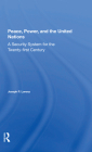 Peace, Power, and the United Nations: A Security System for the Twentyfirst Century Cover Image