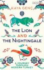 The Lion and the Nightingale: A Journey Through Modern Turkey Cover Image