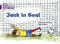 Jack in Goal: Band 08/Purple (Collins Big Cat) Cover Image