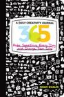 365: A Daily Creativity Journal: Make Something Every Day and Change Your Life! Cover Image