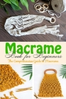 Macrame Book for Beginners: The Comprehensive Guide to Macrame Cover Image