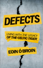 Defects: Living with the Legacy of the Celtic Tiger Cover Image