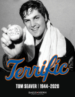 Terrific: Tom Seaver 1944-2020 Cover Image