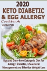 2020 Keto Diabetic & Egg Allergy Cookbook: Egg and Dairy Free Ketogenic Diet for Allergy, Diabetes, Cholesterol Management and Effective Weight Loss Cover Image