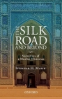 The Silk Road and Beyond: Narratives of a Muslim Historian Cover Image