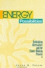 Energy Possibilities: Rethinking Alternatives and the Choice-Making Process Cover Image