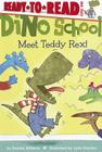 Meet Teddy Rex!: Ready-to-Read Level 1 (Dino School) Cover Image